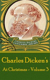 Charles Dickens - at Christmas - Volume 3