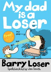 Barry Loser: My Dad Is A Loser