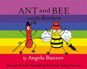 Ant And Bee And The Rainbow