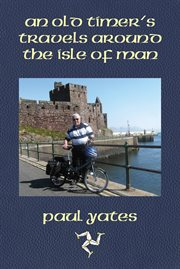 An Old Timers Travels Around the Isle of Man