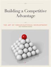 Building A Competitive Advantage