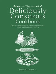 The Deliciously Conscious Cookbook