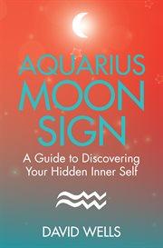 Aquarius Moon Sign