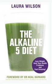 The Alkaline 5 Diet