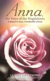 Anna, the Voice of the Magdalenes
