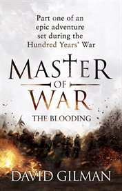 Master Of War: Part one of an epic adventure set during the Hundred Years' War. I, The blooding cover image