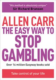The easy way to stop gambling : take control of your life cover image