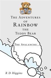 The Adventures of Rainbow the Teddy Bear