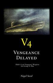 V4 Vengeance Delayed