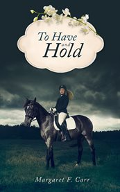 To have and hold cover image