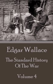 The Standard History of the War, Volume 4