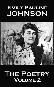 The Poetry of Emily Pauline Johnson