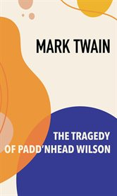 The tragedy of Pudd'nhead Wilson cover image