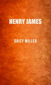 Daisy Miller ; : The Aspern papers ; The turn of the screw ; The beast in the jungle cover image