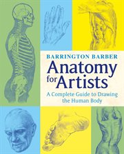 Anatomy for artists: a complete guide to drawing the human body cover image