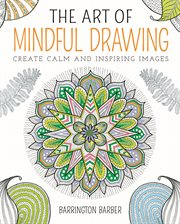 Barrington Barber's The Art Of Mindful Drawing