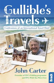 Gullible's travels : confessions of an international towel thief cover image
