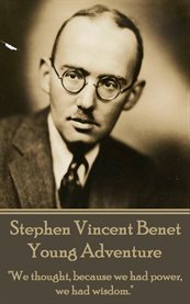 The Poetry of Stephen Vincent Benet - Young Adventure