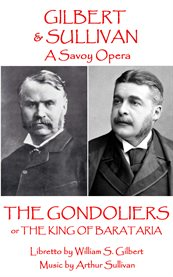 Gilbert & Sullivan's The Gondoliers, or The King of Barataria