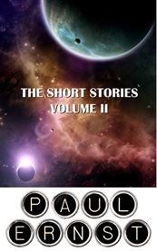 The Short Stories of Paul Ernst, Volume Ii