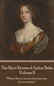 The Short Stories of Aphra Behn - Volume Ii