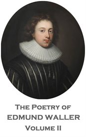 The Poetry of Edmund Waller - Volume Ii