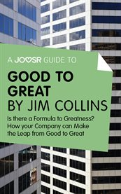 A Joosr Guide to Good to Great by Jim Collins