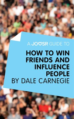 A joosr guide to how to win friends and influence people by how to win friends and influence people by dale fandeluxe PDF