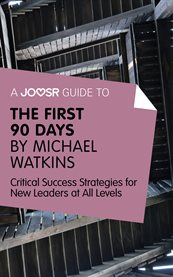 A Joosr Guide to The First 90 Days by Michael Watkins