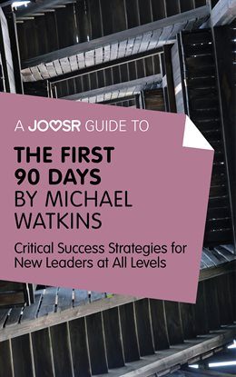 Cover image for A Joosr Guide to... The First 90 Days by Michael Watkins