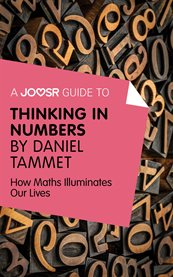 A Joosr Guide To... Thinking in Numbers by Daniel Tammet