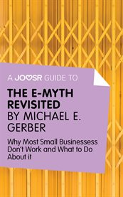 A Joosr Guide To... the E-myth Revisited by Michael E. Gerber