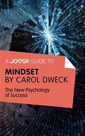 A Joosr Guide To... Mindset by Carol Dweck