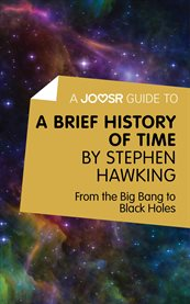A Joosr Guide to ... A Brief History of Time by Stephen Hawking