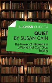 A Joosr Guide to ... Quiet by Susan Cain