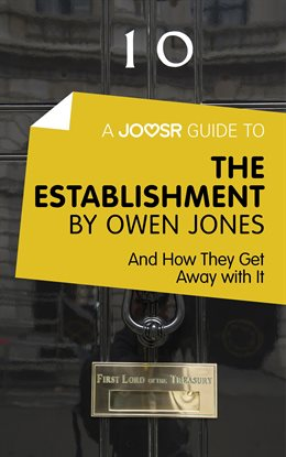Cover image for A Joosr Guide to… The Establishment by Owen Jones