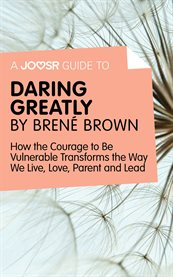 A Joosr Guide to ... Daring Greatly by Brené Brown