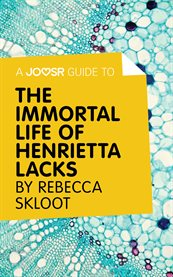 A Joosr Guide To… the Immortal Life of Henrietta Lacks by Rebecca Skloot
