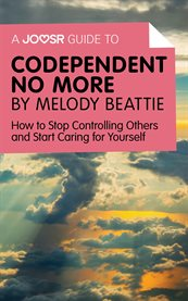 A Joosr Guide To… Codependent No More by Melody Beattie