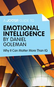 A Joosr Guide to Emotional Intelligence by Daniel Goleman