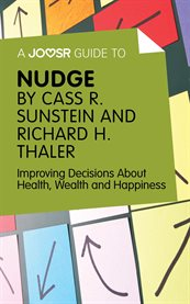 A Joosr Guide To… Nudge by Richard Thaler and Cass Sunstein