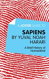 A Joosr Guide To… Sapiens by Yuval Noah Harari
