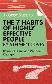A Joosr Guide To... the 7 Habits of Highly Effective People by Stephen Covey