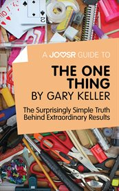 A Joosr Guide To... the One Thing by Gary Keller