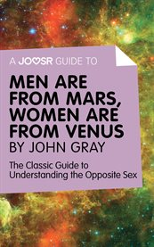 A Joosr Guide To... Men Are From Mars, Women Are From Venus by John Gray