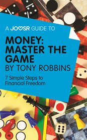 A Joosr Guide To...money: Master the Game by Tony Robbins