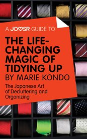 A Joosr Guide To... the Life-changing Magic of Tidying by Marie Kondo
