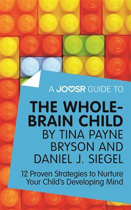 Cover image for A Joosr Guide to... The Whole-Brain Child by Tina Payne Bryson and Daniel J. Siegel