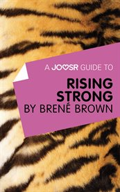 A Joosr Guide To… Rising Strong by Bren ̌brown