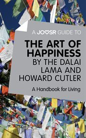 A Joosr Guide To… the Art of Happiness by the Dalai Lama and Howard Cutler